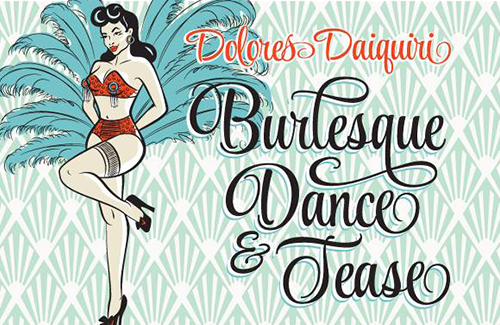 Dolores Daiquiri Dance + Tease
